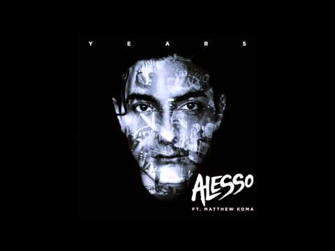Alesso feat. Matthew Koma - Years  (Vocal Extended Mix)
