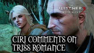 getlinkyoutube.com-The Witcher 3: Wild Hunt - Ciri comments on Triss Romance (Patch 1.10)