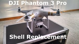 getlinkyoutube.com-DJI Phantom 3 Pro Shell Replacement