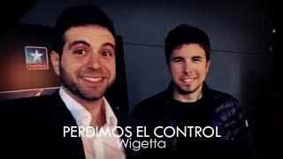 getlinkyoutube.com-PERDIMOS EL CONTROL | 【Wigetta】