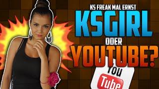 getlinkyoutube.com-KSGIRL oder YOUTUBE?! | Ksfreak Mal Ernst...