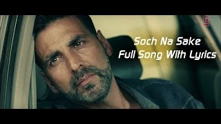 getlinkyoutube.com-Soch Na Sake Full Audio | Lyrics | Arijit Singh, Amaal Mallik & Tulsi Kumar | Airlift