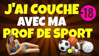 getlinkyoutube.com-J'AI COUCHÉ AVEC MA PROF DE SPORT !!! -18