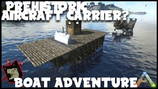 ARK Survival Evolved Gameplay #49 DINO-CRAFT CARRIER & Boat Adventures