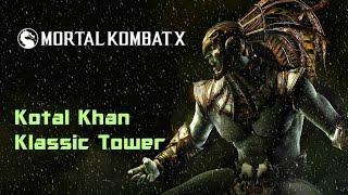 getlinkyoutube.com-Mortal Kombat XL:Kotal Khan Klassic Tower