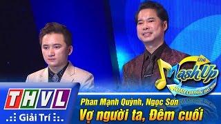 getlinkyoutube.com-THVL | Hoán chuyển bất ngờ - Tập 1: Vợ người ta, Đêm cuối - Phan Mạnh Quỳnh, Ngọc Sơn