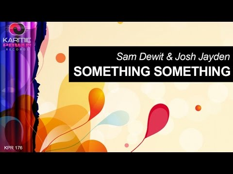 Voir la vidéo : Sam Dewit & Josh Jayden - Something Something