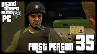 getlinkyoutube.com-GTA V PC First Person 1080p60 w/Facecam WT #35 - تختيم حرامي السيارات الخامس - السرقة الكبيرة