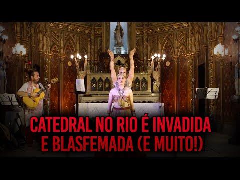 Mais considerações sobre a Catedral do Rio que foi Invadida e Blasfemada