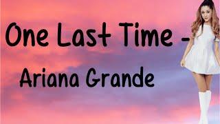 One Last Time (With Lyrics) - Ariana Grande