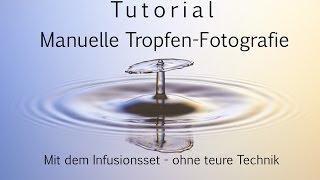 getlinkyoutube.com-Manuelle Wasser-Tropfen-Fotografie - TaT ohne teure Technik mit dem Infusionsset