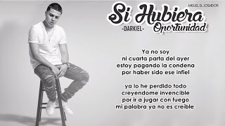 getlinkyoutube.com-SI HUBIERA OPORTUNIDAD - DARKIEL (LETRA)