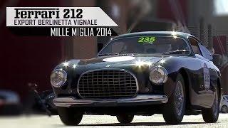 getlinkyoutube.com-FERRARI 212 EXPORT BERLINETTA VIGNALE - 225S Tuboscocca - Mille Miglia 2014   SCC TV