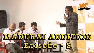 Madras Central Madurai Auditions Episode 2 | Madras Central