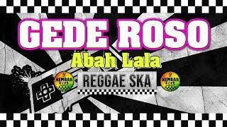 Gede Roso   Cipt. Abah Lala MG 86 Reggae SKA Version