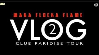 Waka Flocka - Club Paradise Tour Vlog (episode 2)