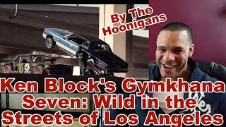 My Review/Reaction to KEN BLOCK'S GYMKHANA SEVEN: WILD IN THE STREETS OF LOS ANGELES