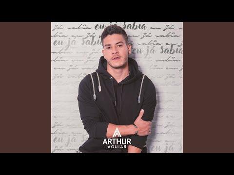 Eu Ja Sabia de Arthur Aguiar Letra y Video