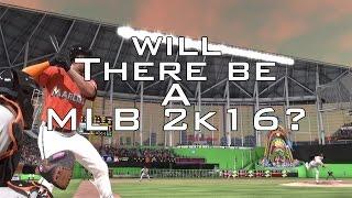 getlinkyoutube.com-Will There Be A MLB 2k16?