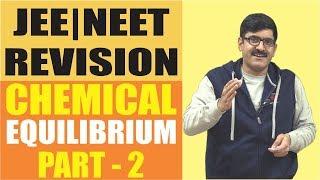 Chemical Equilibrium Revision 2018 Part -2 | NEET | JEE