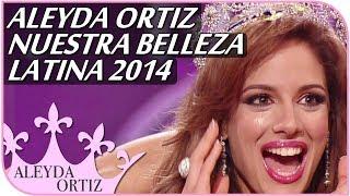 Aleyda Ortiz - Nuestra Belleza Latina 2014