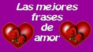 getlinkyoutube.com-Las Frases Más Hermosas de Amor