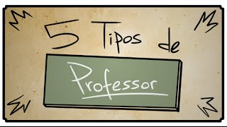 getlinkyoutube.com-5 TIPOS DE PROFESSOR