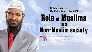 getlinkyoutube.com-The Role of a Muslims in a Non-Muslim Society by Dr Zakir Naik | Part 2