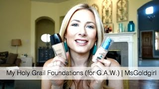 My Holy Grail Foundations (for a G.A.W.) | MsGoldgirl
