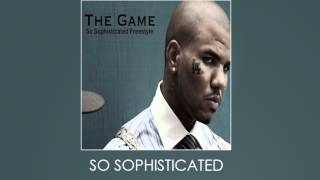 The Game - So Sophisticated Freestyle