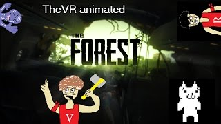 TheVR animated | The Forest