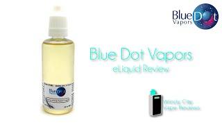 getlinkyoutube.com-Blue Dot Vapors eLiquid Review