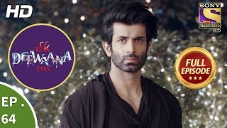 Ek Deewaana Tha  - Ep 64 -  Full Episode  - 18th January, 2018