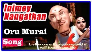 Inimey Naangathaan Tamil Movie | Songs | Oru Murai Song | Ilaiyaraaja