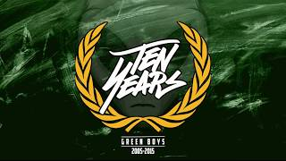 GREEN BOYS 05 - TEN YEARS LATER l 3ACHRET 3ACHRA l 2005-2015