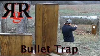 How to Make a Bullet Trap