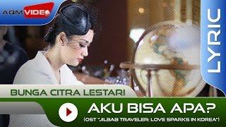 Bunga Citra Lestari - Aku Bisa Apa? (OST. Jilbab Traveler)   Official Lyric Video