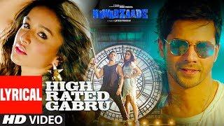 High Rated Gabru Lyrical Video | Nawabzaade | Varun Dhawan | Shraddha Kapoor | Guru Randhawa