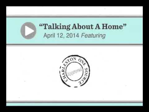 Talking About A Home: Radio Show with Charleston One Source - 4/12/14