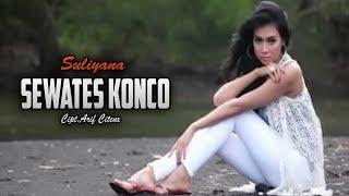 SEWATES KONCO - SULIYANA [ OFFICIAL MUSIC VIDEO ]
