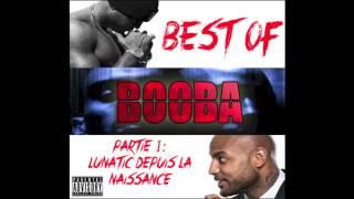 Booba - Best of Booba (Partie 1: Lunatic depuis la naissance)