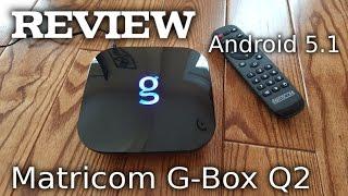 getlinkyoutube.com-Matricom G-Box Q2 TV Box REVIEW - Android 5.1
