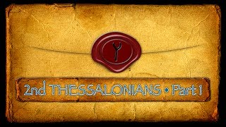 2nd Thessalonians | Part One: The RAPTURE!