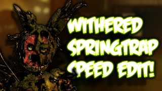 getlinkyoutube.com-Old/Withered SPRINGTRAP | Speed Edit!