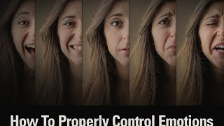 5 Steps To Properly Control Emotions