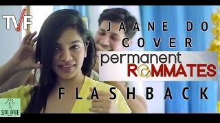 getlinkyoutube.com-TVF Permanent Roommates Song | Jaane Do Cover |Season 1 FLASHBACK