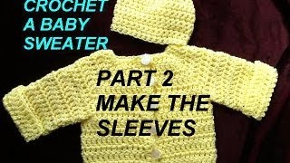 Baby Cardigan Sweater, Crochet Pattern, PART 2 MAKE THE SLEEVES