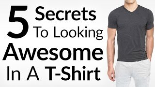 getlinkyoutube.com-Wear A T-Shirt And Look AWESOME | 5 Secrets To Look Stylish In A Tee | Perfect Fitting T Shirt