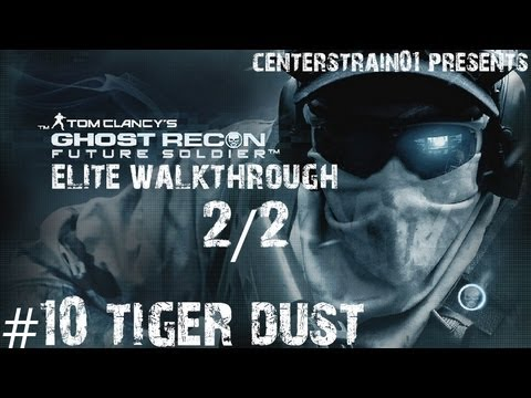 Ghost Recon: Future Soldier - Elite Walkthrough - Part 10 - Tiger Dust 2/2