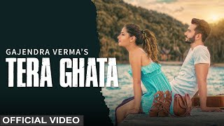 Tera Ghata | Gajendra Verma Ft. Karishma Sharma | Vikram Singh | Official Video width=